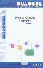 Dialogue. Dossier « Soins psychiques à domicile »
