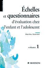 Échelles et questionnaires d'évaluation chez l'enfant et l'adolescent (Vol. 1)