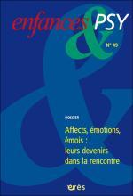 Enfances et psy. Dossier « Affects, émotions, émois :  leurs devenirs dans la rencontre »