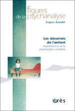 Figures de la psychanalyse. Dossier : Les désarrois de l'enfant. Impertinences de la psychanalyse d'enfants