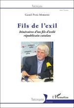 Fils de l'exil. Itinéraires d'un fils d'exilé républicain catalan