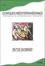 Cliniques méditerranéennes. Dossier « On tue un enfant »