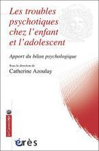Les Troubles psychotiques chez l'enfant et l'adolescent. Apport du bilan psychologique