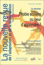 La nouvelle revue de l'adaptation et de la scolarisation. Dossier « Phobie scolaire ou peur d'apprendre »