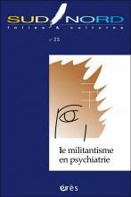 Sud-Nord. Dossier « Militantisme en psychiatrie »