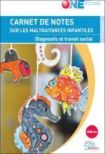 Carnet de notes sur les maltraitances infantiles. Dossier « Diagnostic et travail social »