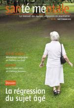 Santé mentale. Dossier « La régression du sujet âgé »