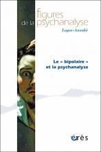"""Figures de la psychanalyse. Dossier « Le """"bipolaire"""" et la psychanalyse »"""