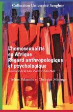 L'homosexualité en Afrique. Regard anthropologique et psychologique. L'exemple de la Côte d'Ivoire et du Mali