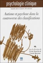 Psychologie clinique. Dossier « Autisme et psychose dans la controverse des classifications »