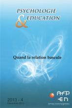 Psychologie et éducation. Dossier « Quand la relation bascule »