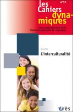 Les Cahiers dynamiques. Dossier « L'interculturalité »