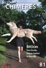 Chimères. Dossier « Bêt(is)es. Entre Derrida, Deleuze-Gattari et Sloterdijk »