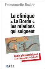 La clinique de La Borde ou les relations qui soignent. Outils philosophiques pour comprendre le Collectif