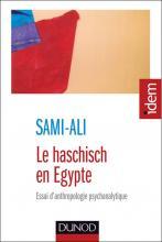 Le haschisch en Égypte. Essai d'anthropologie psychanalytique