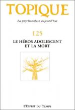 Topique. Dossier « Le héros adolescent et la mort »