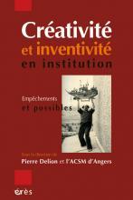 Créativité et inventivité en institution. Empêchements et possibles