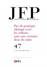 Journal Français de Psychiatrie. Pas de pratique clinique avec les enfants sans une certaine dose de culot