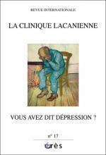 La clinique lacanienne. Dossier « Vous avez dit dépression ? »