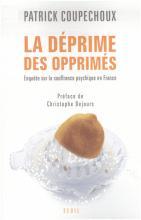 La déprime des opprimés. Enquête sur la souffrance psychique en France