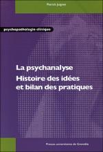 La psychanalyse : Histoire des idées et bilan des pratiques