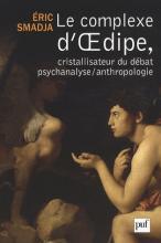 Le complexe d'Œdipe. Cristalliseur du débat psychanalyse/anthropologie