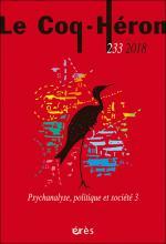 Le Coq-Héron. Dossier « Psychanalyse, politique et société »