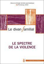 Le divan familial. Dossier « Le spectre de la violence »