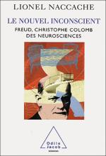 Le Nouvel Inconscient. Freud, Christophe Colomb des neurosciences