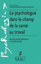 Le psychologue dans le champ de la santé au travail. Réalités, développements et potentialités