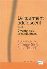 Le tourment adolescent Tome 2. Divergences et confluences