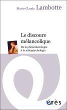 Le Discours mélancolique. De la phénoménologie àlamétapsychologie