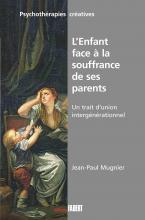 L'enfant face à la souffrance de ses parents. Un trait d'union intergénérationnel