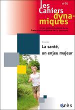 Les Cahiers dynamiques. Dossier « La santé, un enjeu majeur »