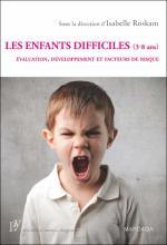 Les enfants difficiles (3-8 ans). Évaluation, développement et facteurs de risque