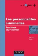 Les personnalités criminelles. Évaluation et prévention