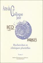 Actes du Ier Colloque Junior. Tomes 1 et 2 « Recherches et cliniques plurielles »