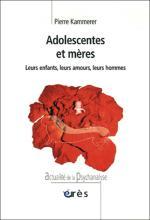 Adolescentes et mères. Leurs enfants, leurs amours, leurs hommes