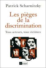 Les pièges de la discrimination. Tous acteurs, tous victimes