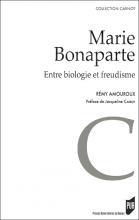 Marie Bonaparte. Entre biologie et freudisme