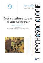 Nouvelle revue de psychosociologie. Dossier « Crise du système scolaire ou crise de société ? »