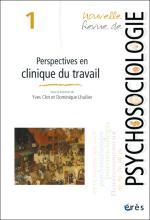 Nouvelle Revue de psychosociologie. Perspectives en clinique du travail