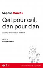 Œil pour œil, clan pour clan. Journal d'une éduc de la PJJ