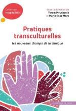 Pratiques transculturelles. Les nouveaux champs de la clinique