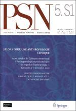 « Jalons pour une anthropologie clinique » Revue PSN, Psychiatrie, Sciences humaines, Neurosciences.