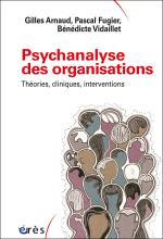 Psychanalyse des organisations.Théories, cliniques, interventions