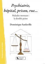 Psychiatrie, hôpital, prison, rue... Malades mentaux : la double peine