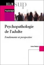 Psychopathologie de l'adulte. Fondements et perspectives