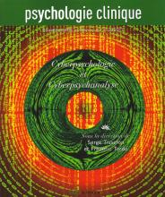 Psychologie clinique. Dossier «  Cyberpsychologie et  cyberpsychanalyse  »