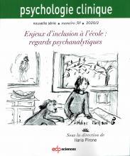 Psychologie clinique. Dossier « Enjeux d'inclusion à l'école : regards psychanalytiques »